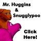 Mr. Huggins & Snugglypoo