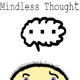 Mindless Thought