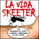 La Vida Skeeter: the mosquito life