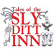 Tales of the Sly Ditt Inn