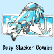 Busy Slacker Comics