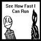 See How Fast I Can Run