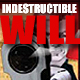 INDESTRUCTIBLE WILL