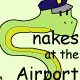 Snakes At The Airport