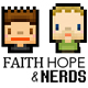 Faith, Hope and Nerds