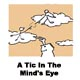 A Tic In The Mind's Eye