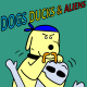 Dogs Ducks and Aliens
