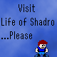 Life of Shadro