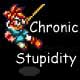 Chronic Stupidity