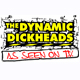 Dynamic Dickheads, The