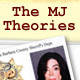 MJ Theories, The