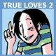 True Loves 2