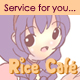 Service for you...Rice Cafe